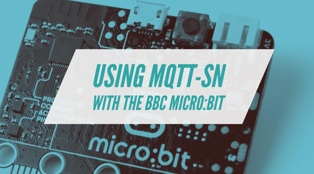Using MQTT-SN over BLE with the BBC micro:bit | Benjamin Cabé